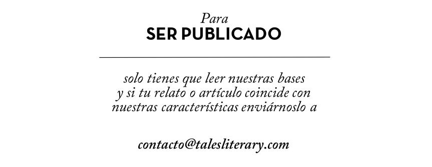 TALES-REVISTA-RELATOS-LITERATURA-REVISTA-DE-CUENTOS-www.talesliterary.com-revista-de-relatos-revista-de-cuentos